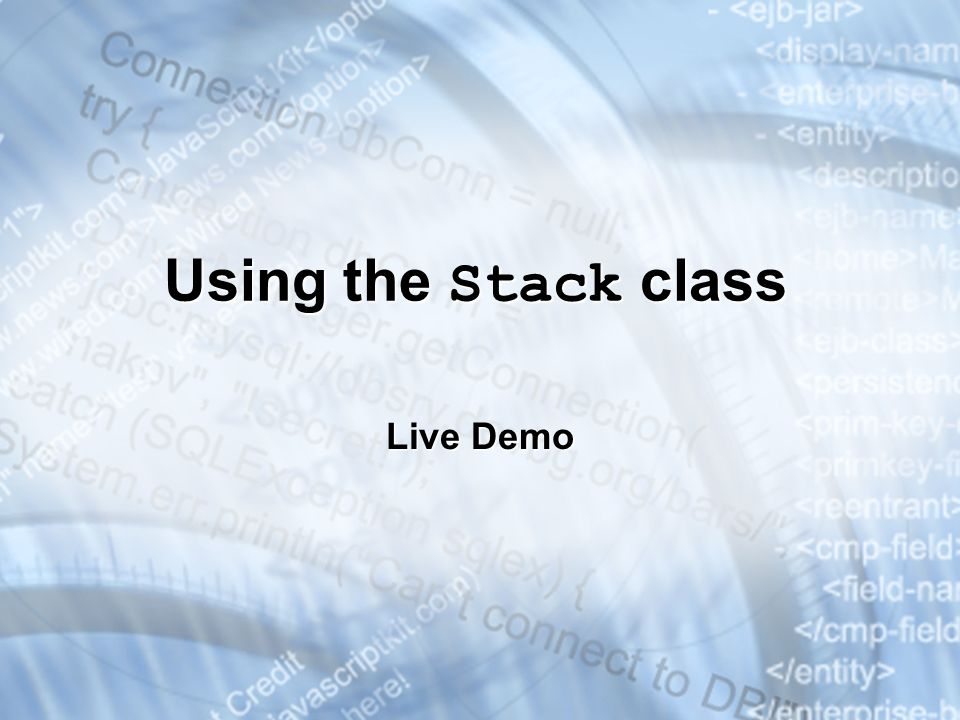 Using the Stack class Live Demo * 3/25/201707/16/96