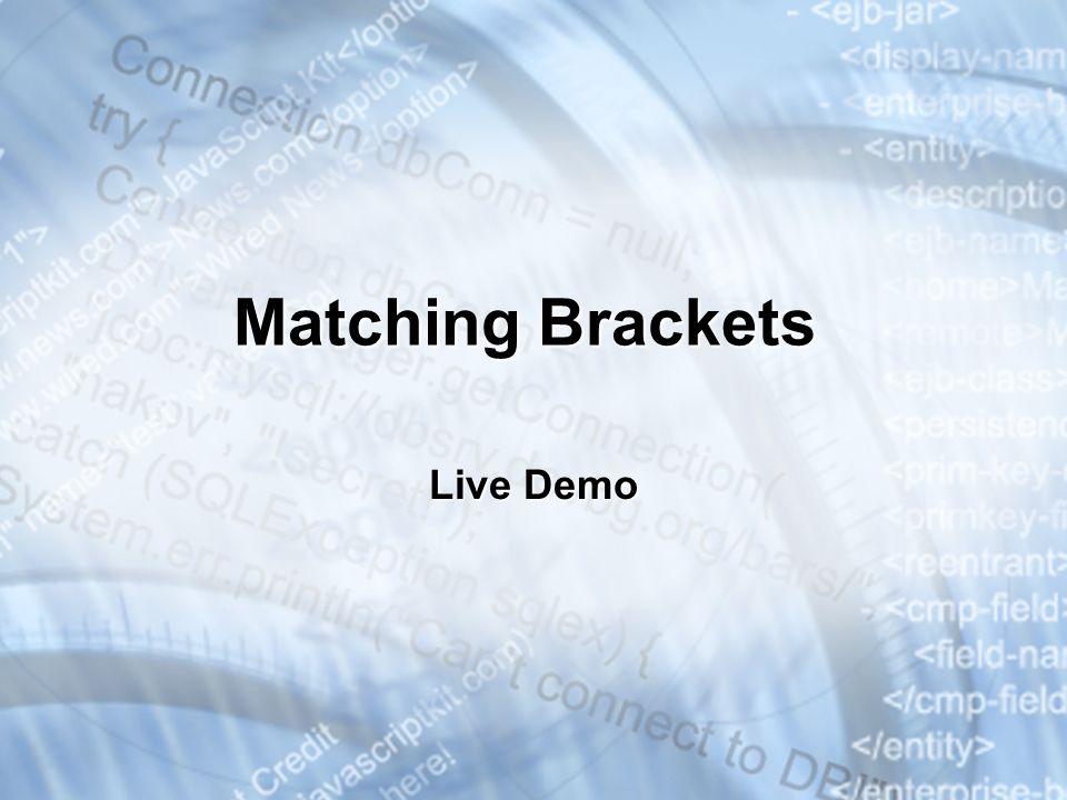 Matching Brackets Live Demo * 3/25/201707/16/96