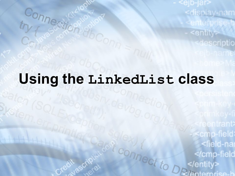 Using the LinkedList class