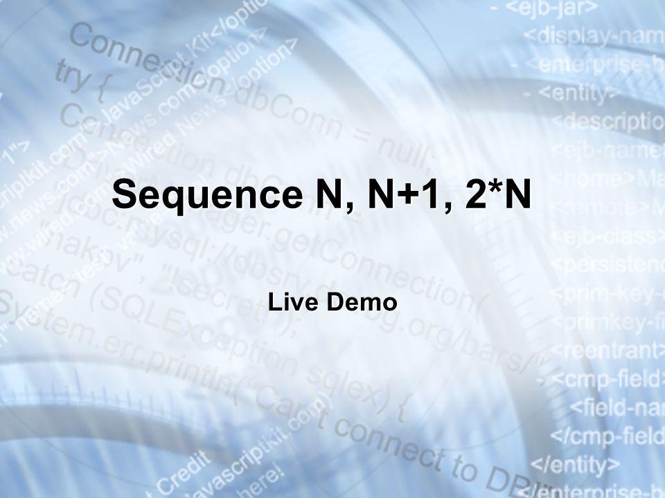 Sequence N, N+1, 2*N Live Demo * 3/25/201707/16/96