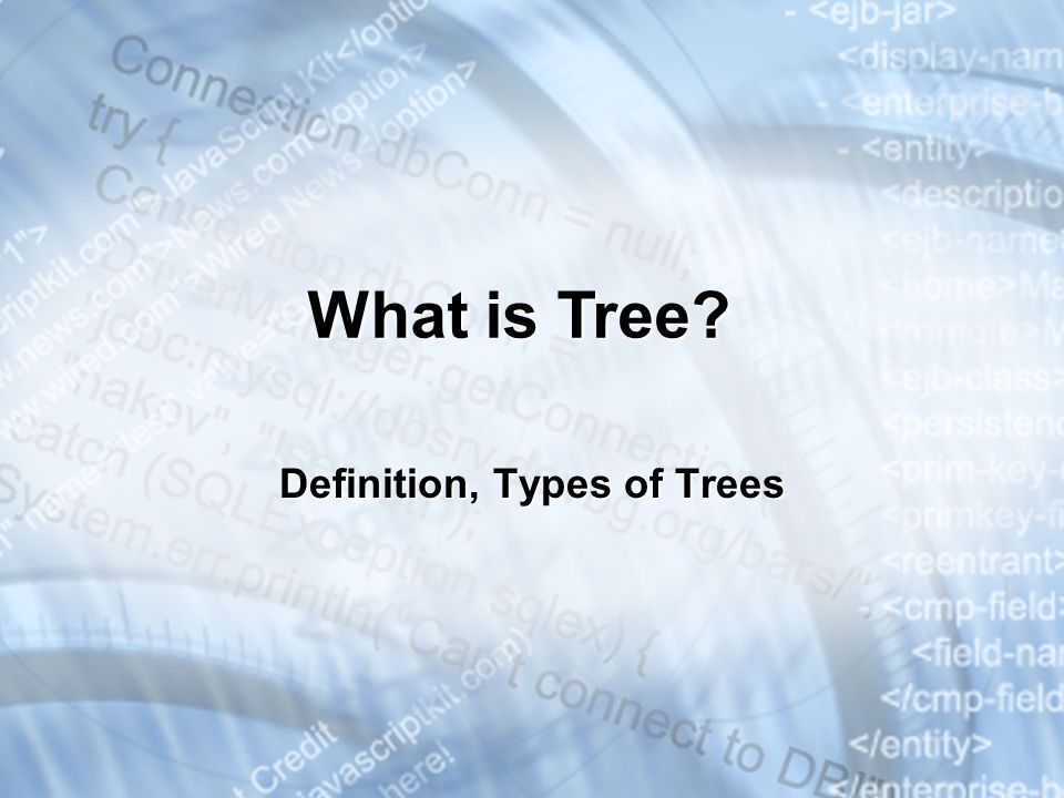 * Definition, Types of Trees