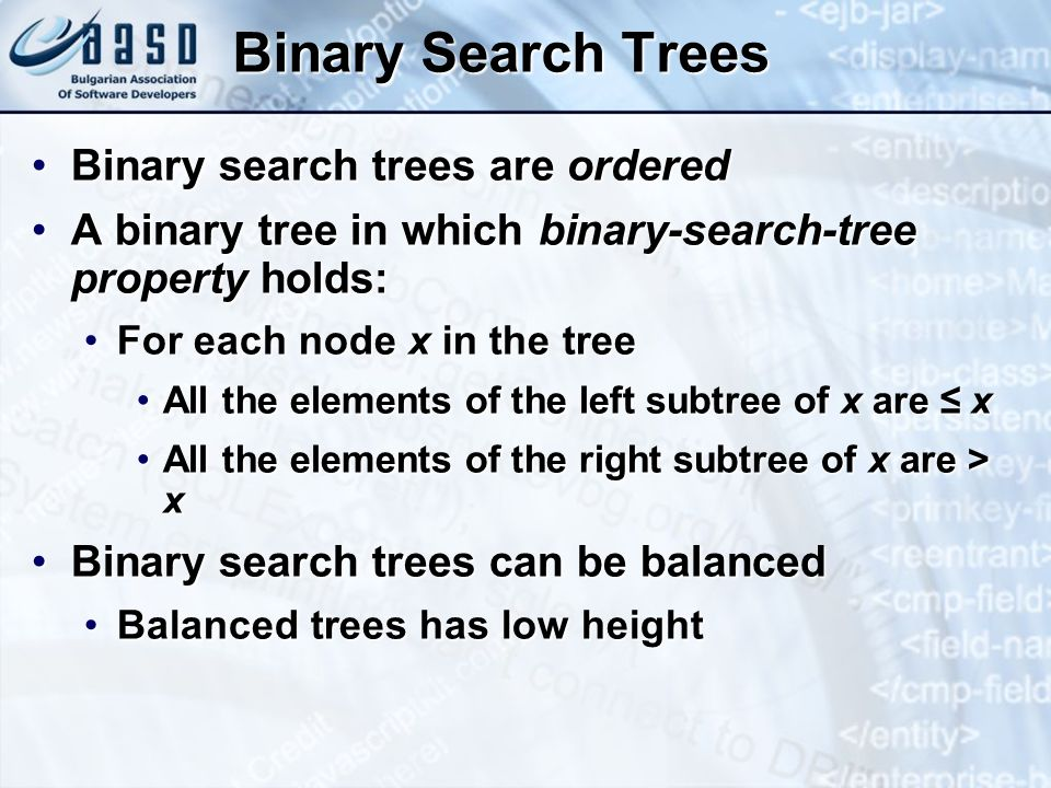 Binary Search Trees Binary search trees are ordered