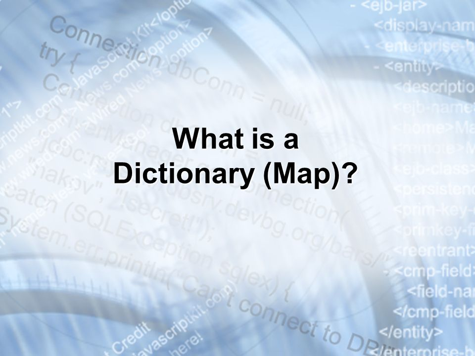 What is a Dictionary (Map)