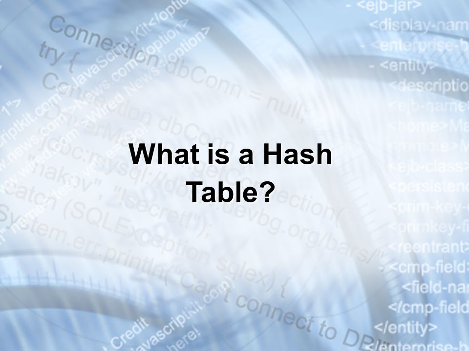 What is a Hash Table * 3/25/201707/16/96