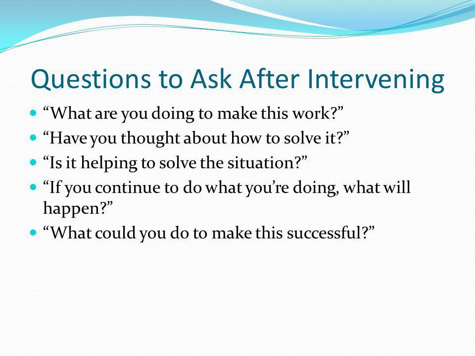 Questions to Ask After Intervening