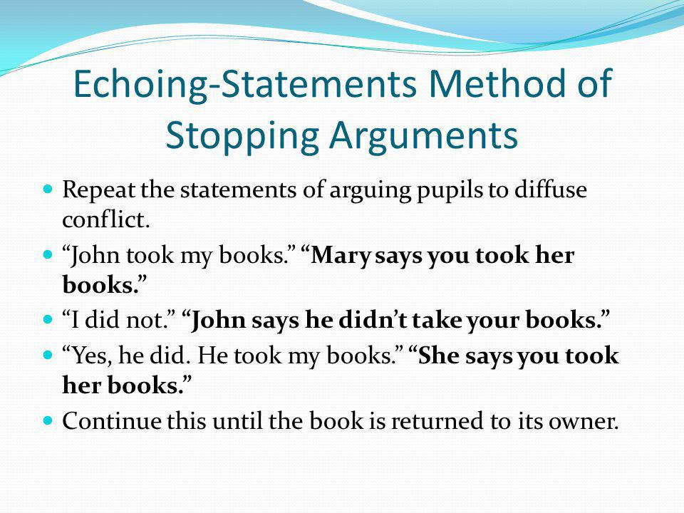 Echoing-Statements Method of Stopping Arguments