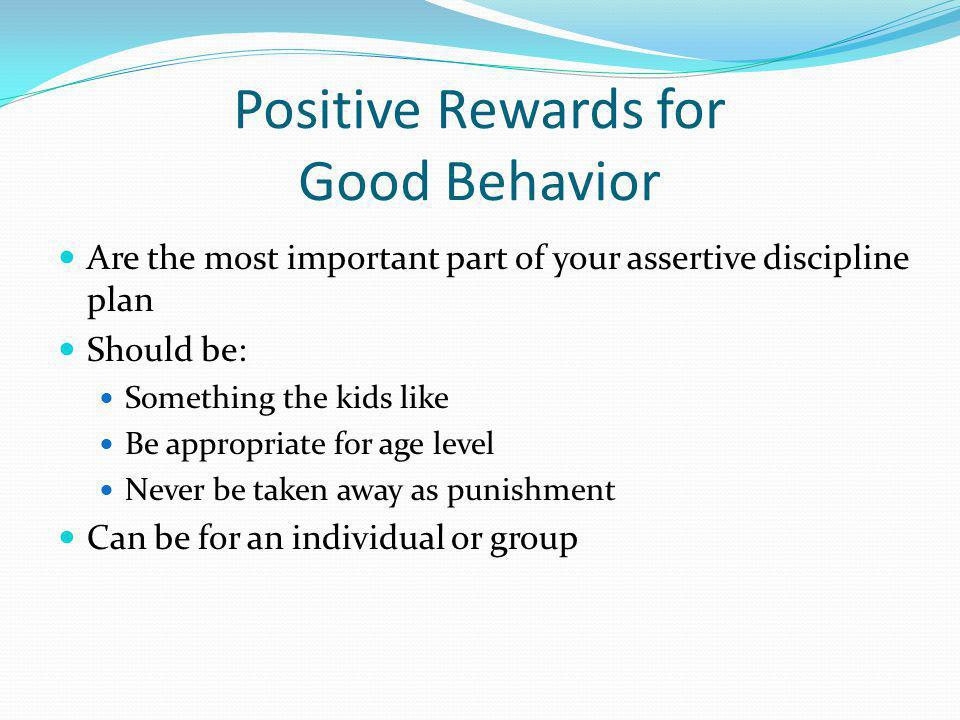 Positive Rewards for Good Behavior
