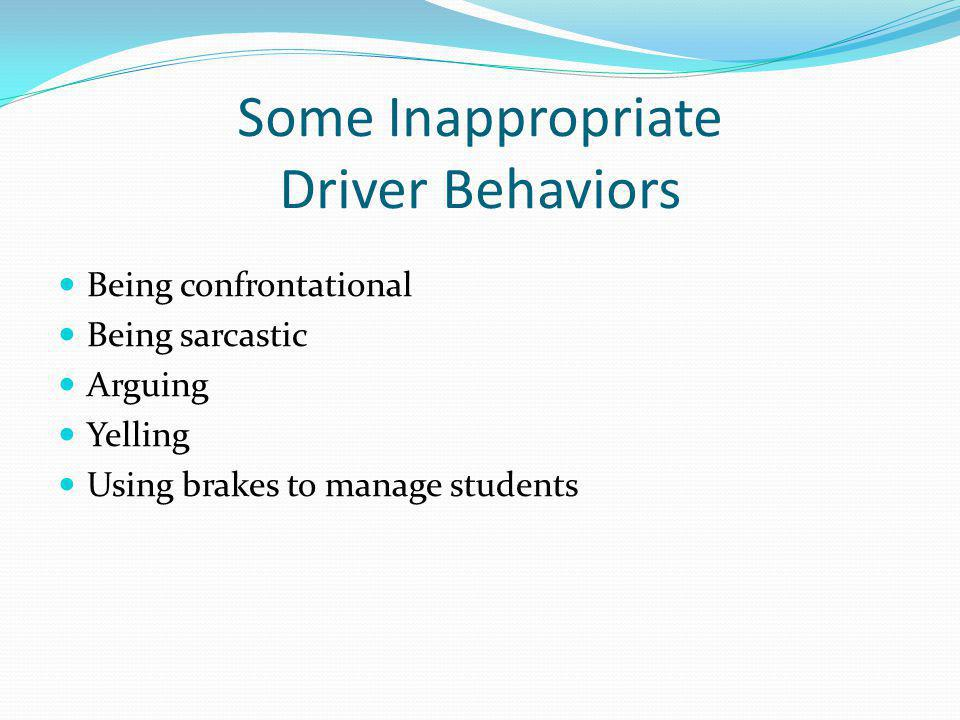 Some Inappropriate Driver Behaviors