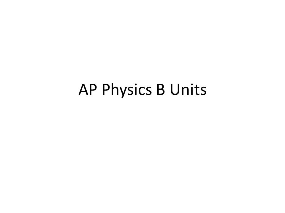 AP Physics B Units