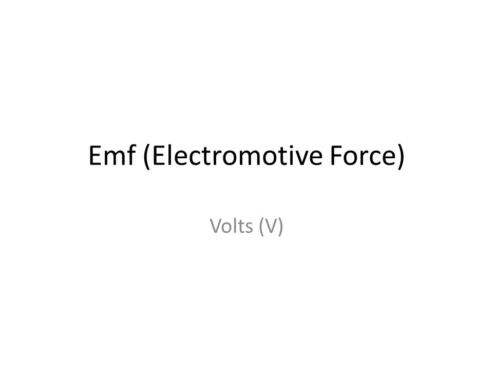 Emf (Electromotive Force)
