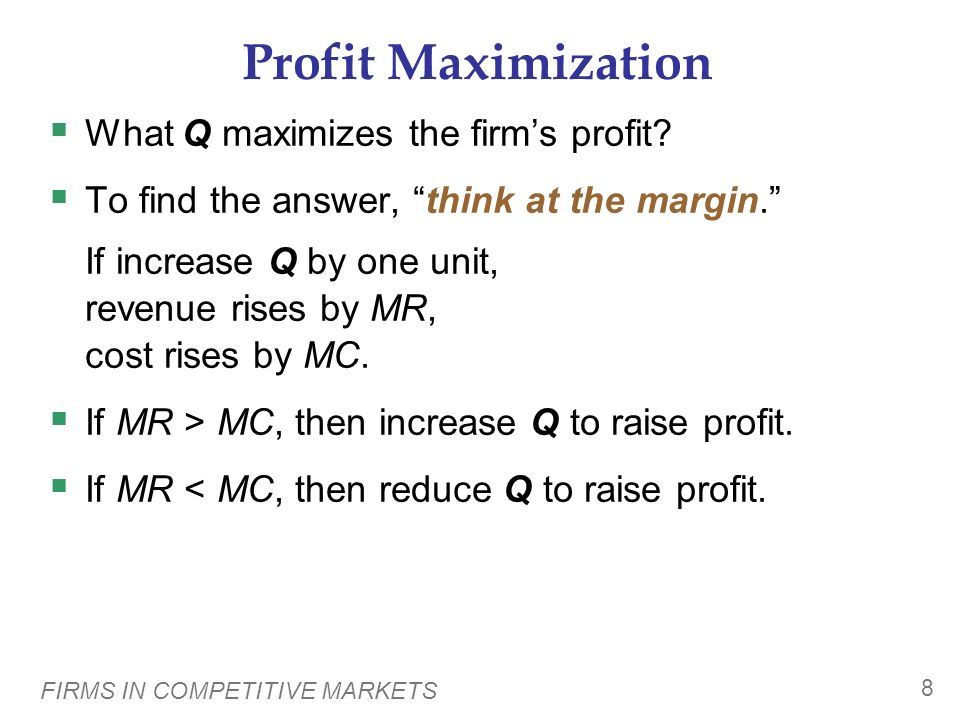 Profit Maximization What Q maximizes the firm's profit