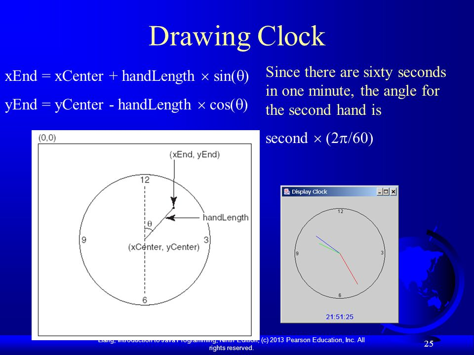 Drawing Clock Since there are sixty seconds in one minute, the angle for the second hand is. second  (2/60)