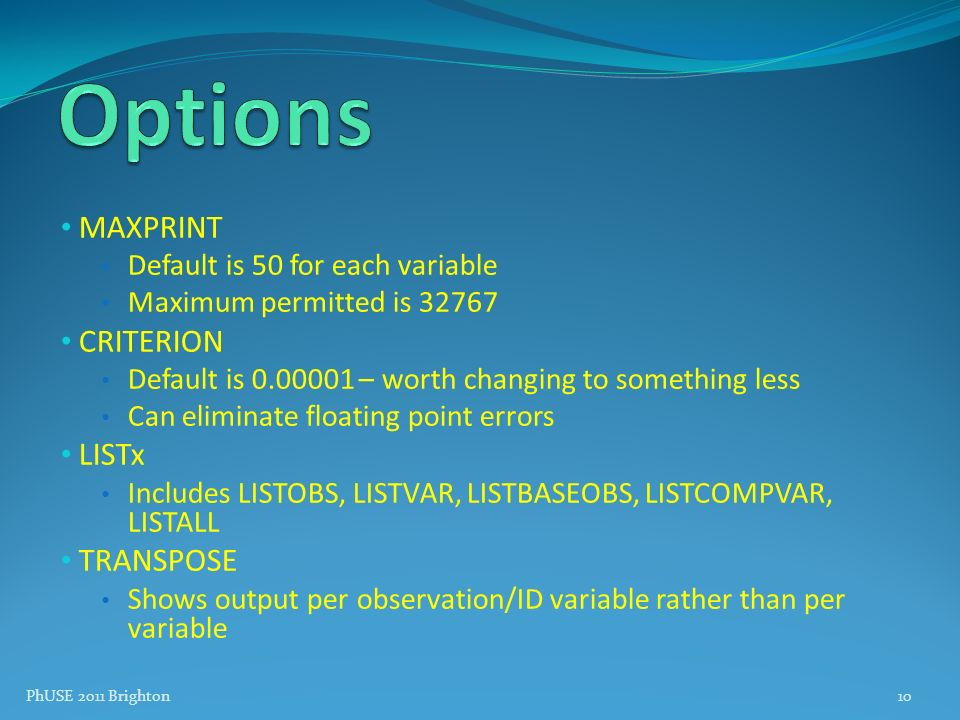 Options MAXPRINT CRITERION LISTx TRANSPOSE