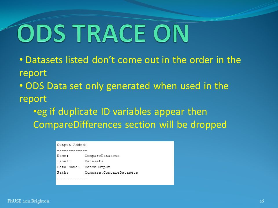 ODS TRACE ON Datasets listed don't come out in the order in the report