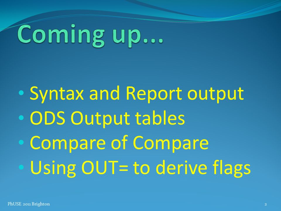 Coming up... Syntax and Report output ODS Output tables