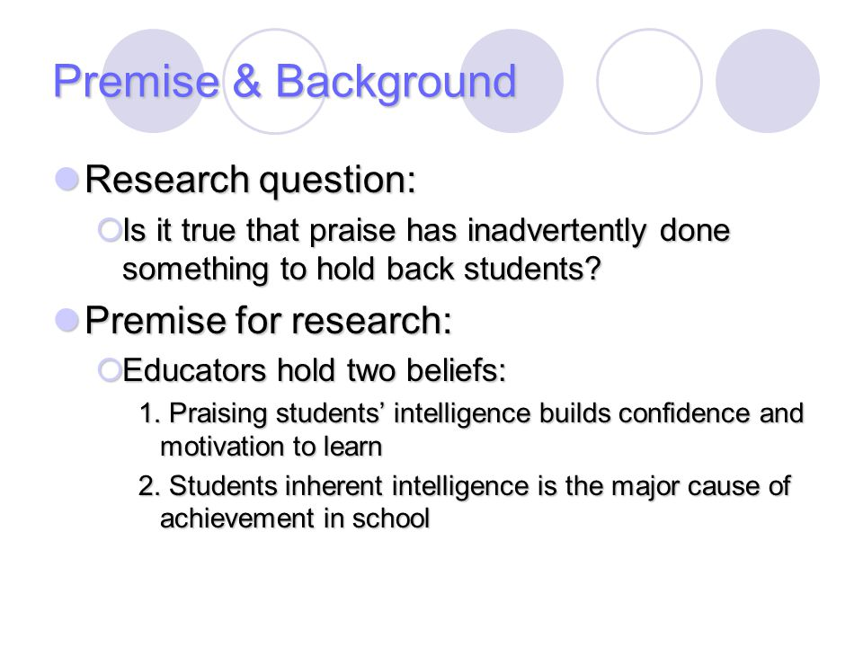 Premise & Background Research question: Premise for research: