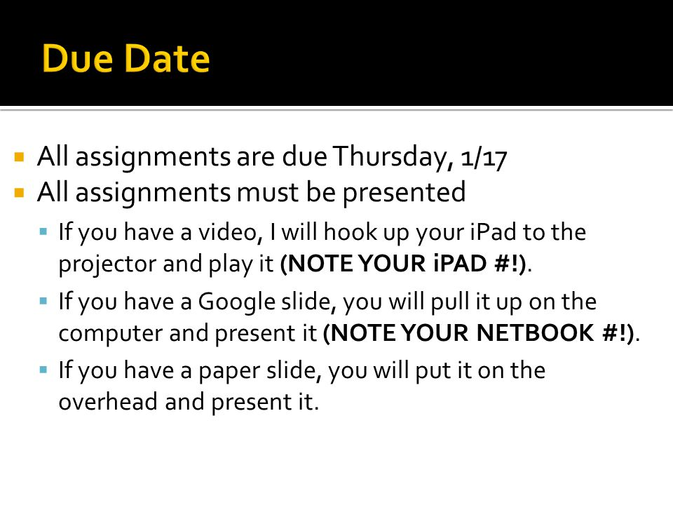 Due Date All assignments are due Thursday, 1/17