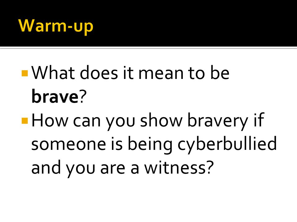 What does it mean to be brave