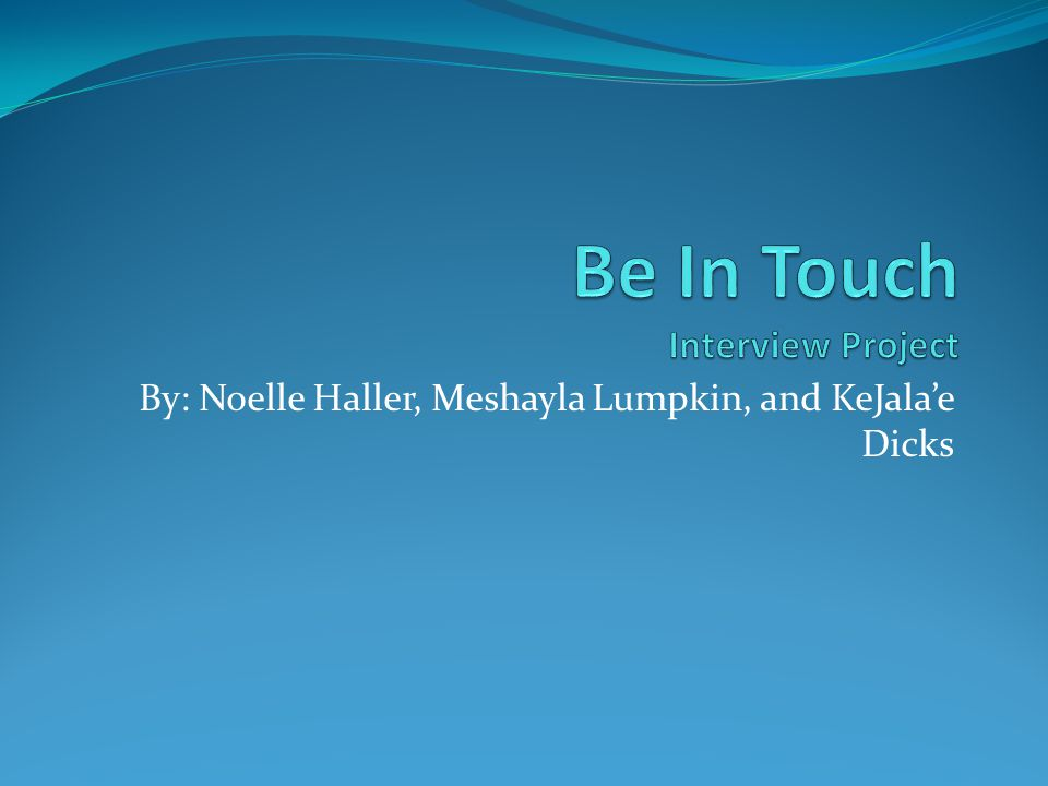 Be In Touch Interview Project