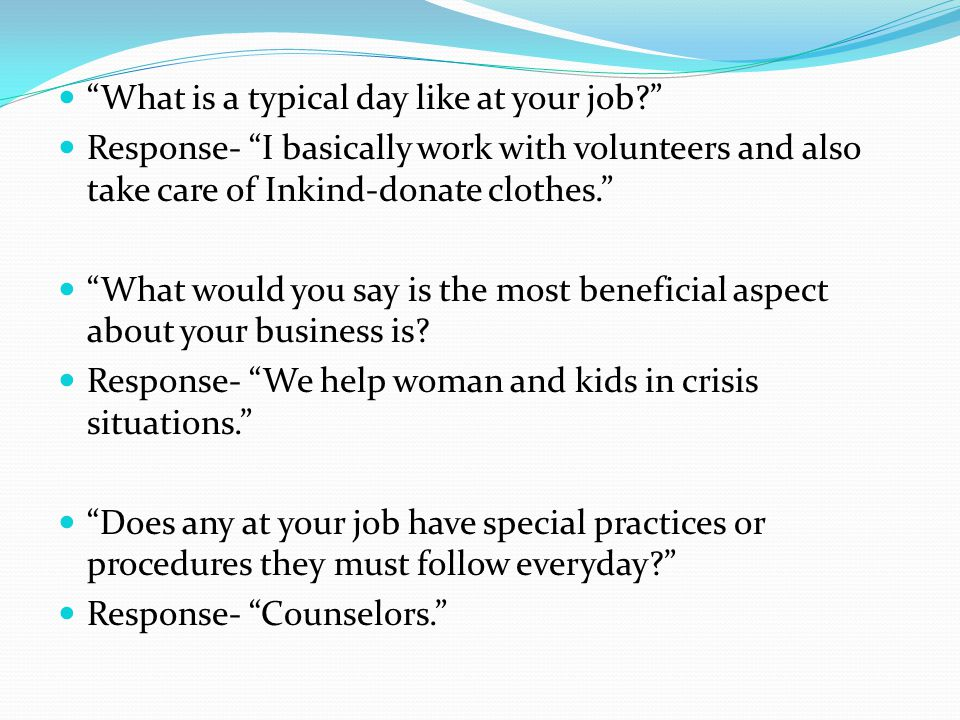 What is a typical day like at your job