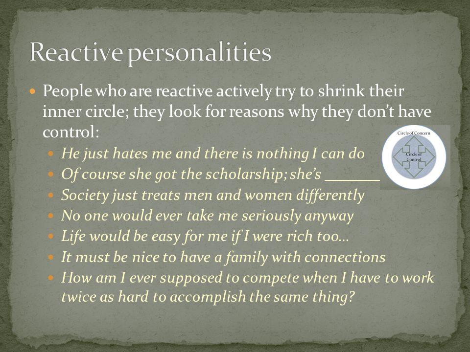 Reactive personalities