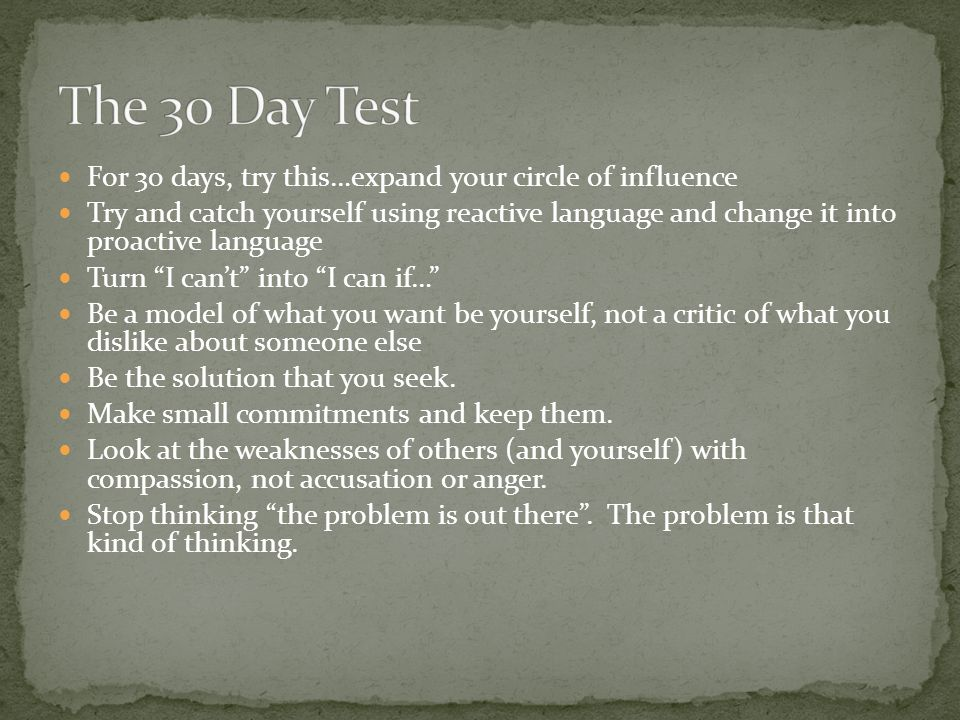The 30 Day Test For 30 days, try this…expand your circle of influence