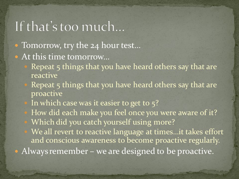 If that's too much… Tomorrow, try the 24 hour test…