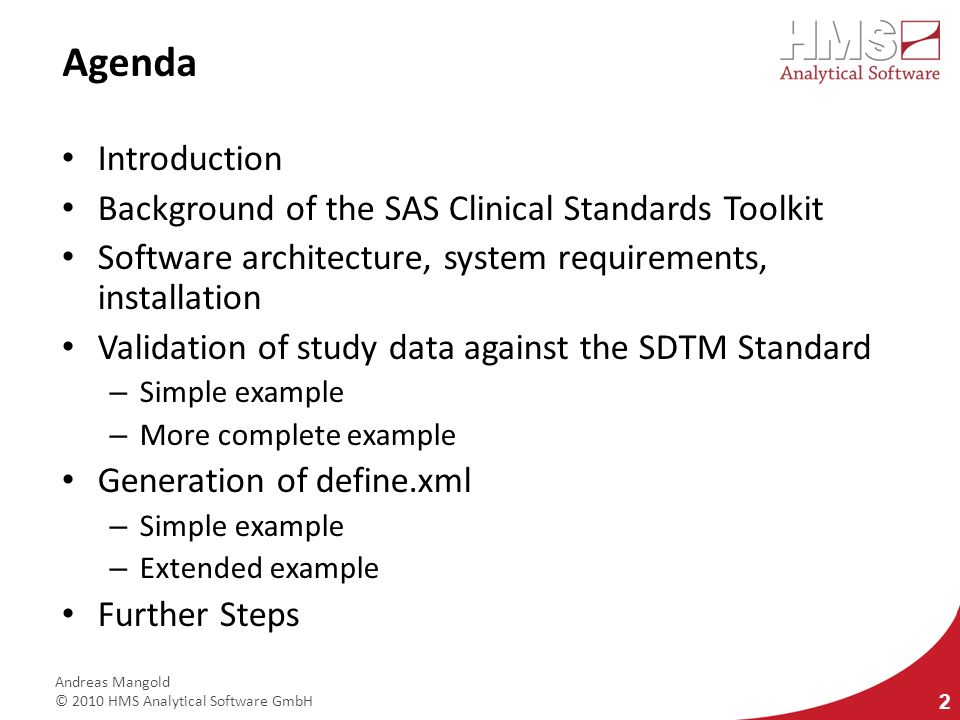 Agenda Introduction Background of the SAS Clinical Standards Toolkit