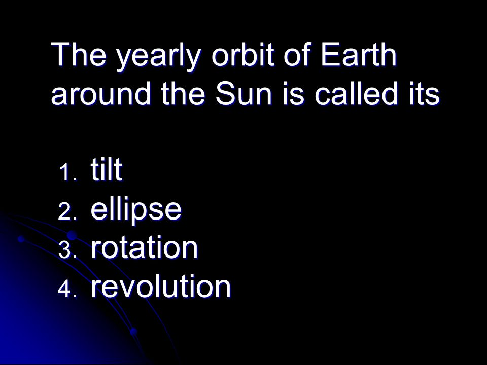 The yearly orbit of Earth around the Sun is called its