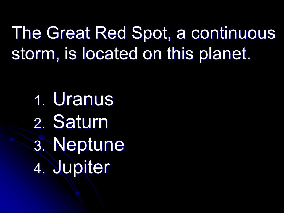 The Great Red Spot, a continuous storm, is located on this planet.