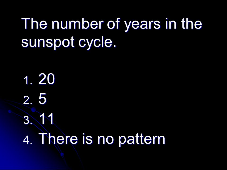The number of years in the sunspot cycle.