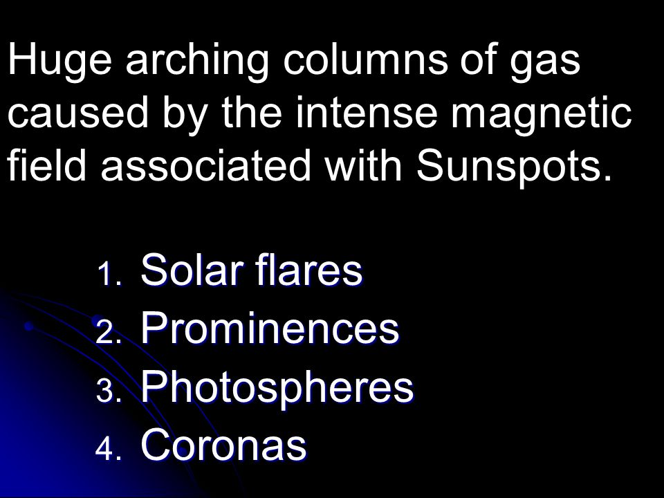 Huge arching columns of gas caused by the intense magnetic field associated with Sunspots.