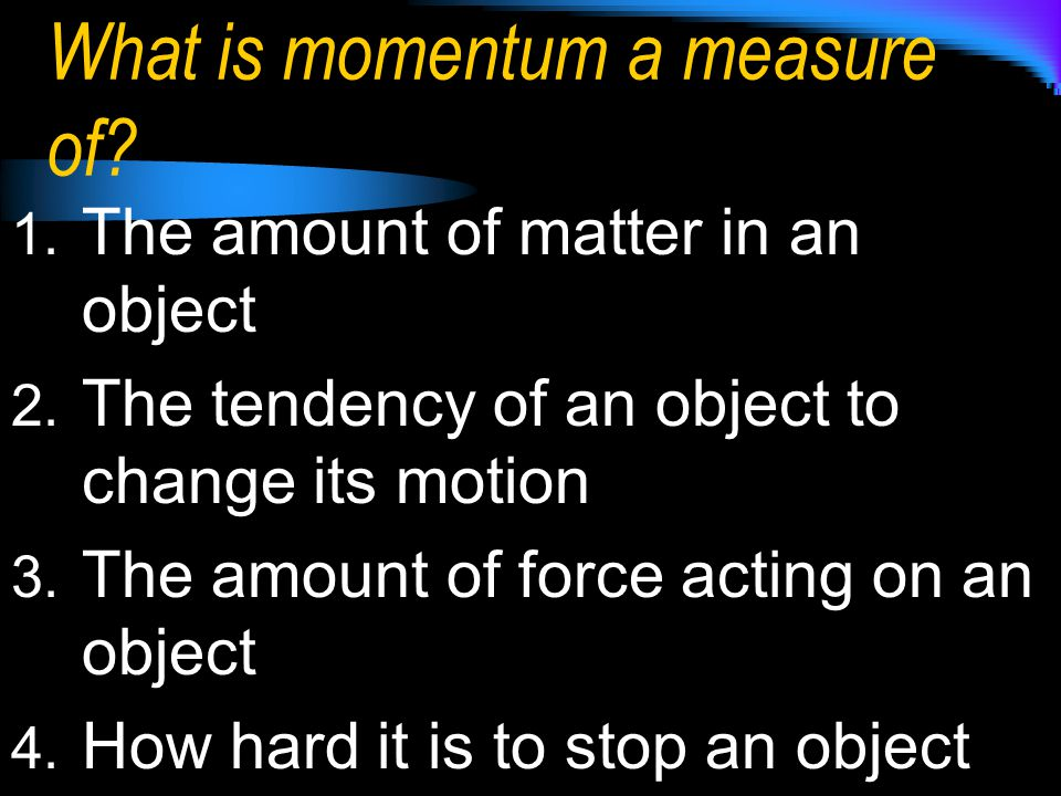 What is momentum a measure of