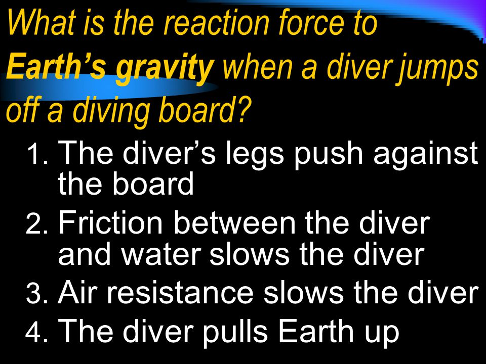 What is the reaction force to Earth's gravity when a diver jumps off a diving board