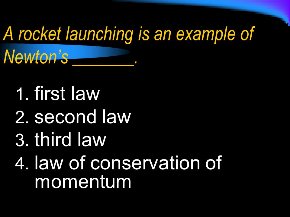 A rocket launching is an example of Newton's _______.