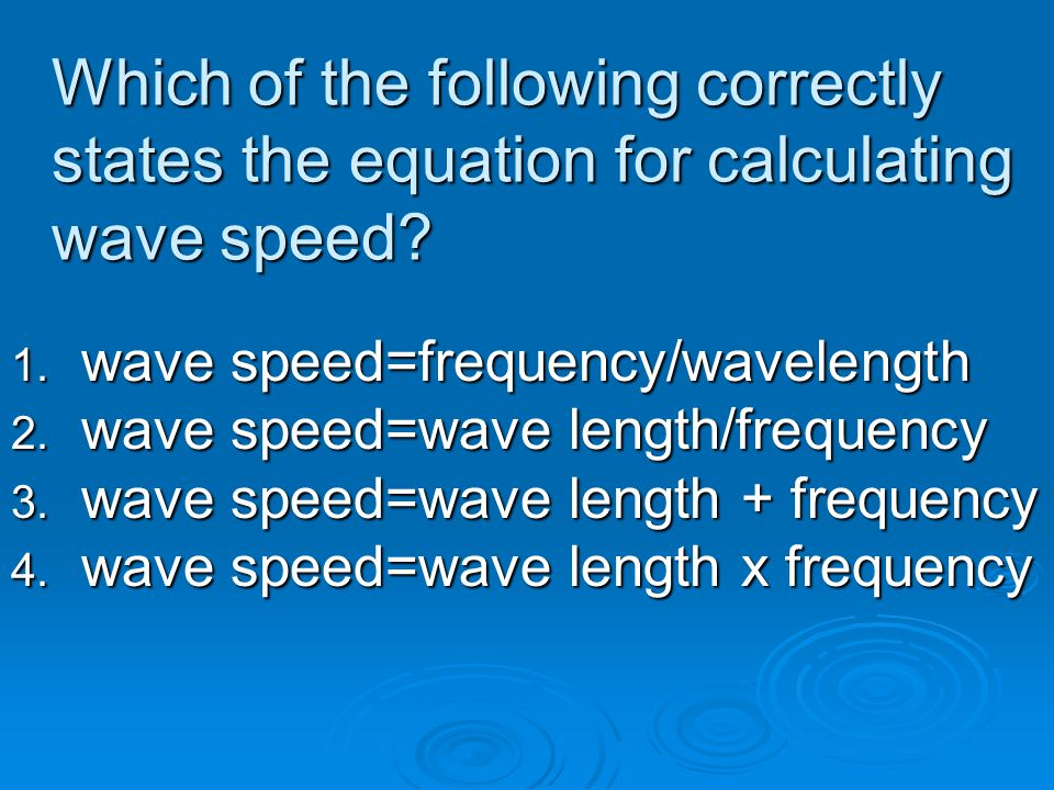 Which of the following correctly states the equation for calculating wave speed
