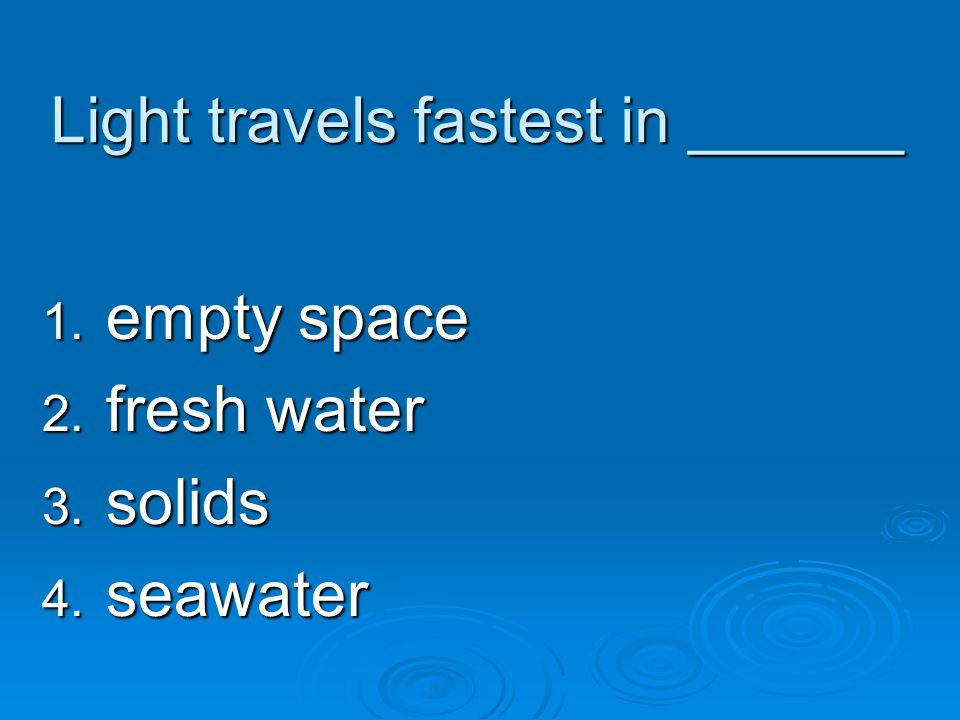 Light travels fastest in ______