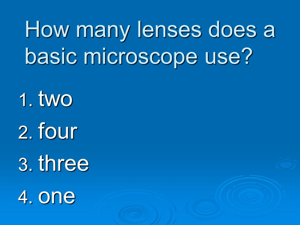 How many lenses does a basic microscope use