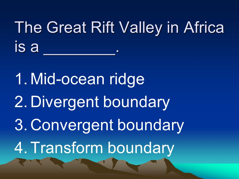 The Great Rift Valley in Africa is a ________.
