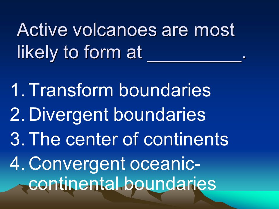 Active volcanoes are most likely to form at _________.