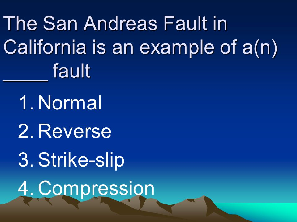 The San Andreas Fault in California is an example of a(n) ____ fault