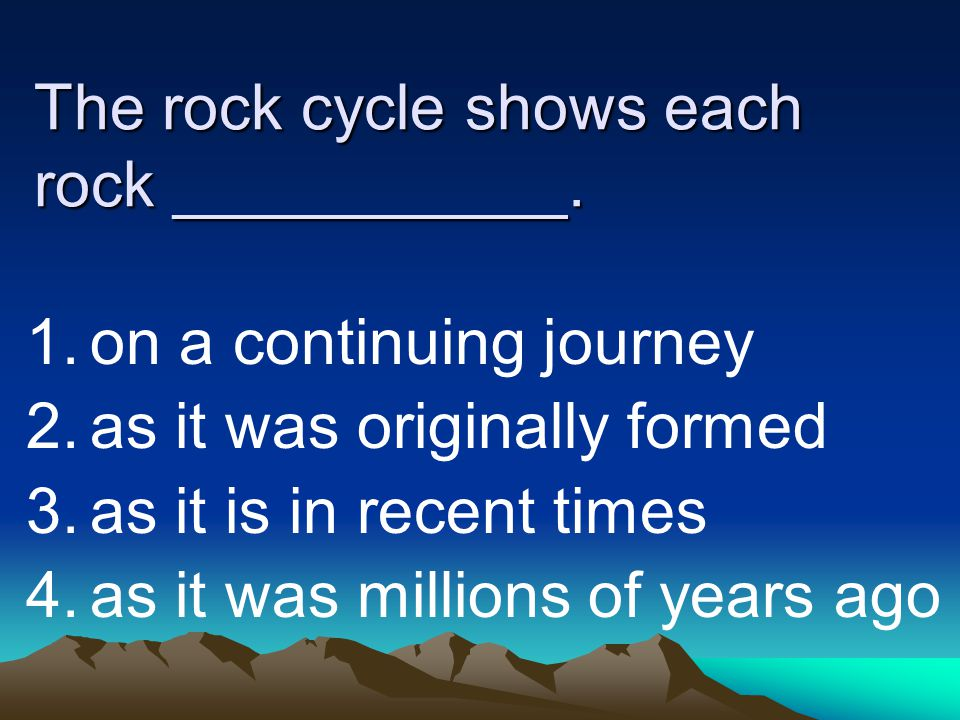 The rock cycle shows each rock ___________.