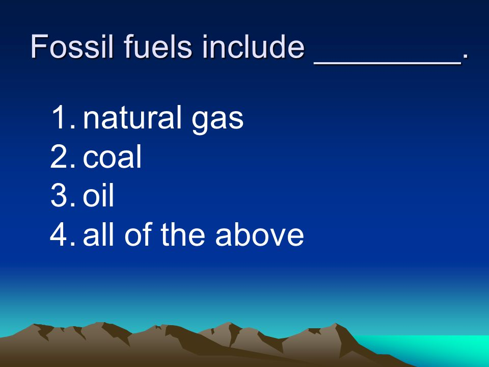 Fossil fuels include ________.