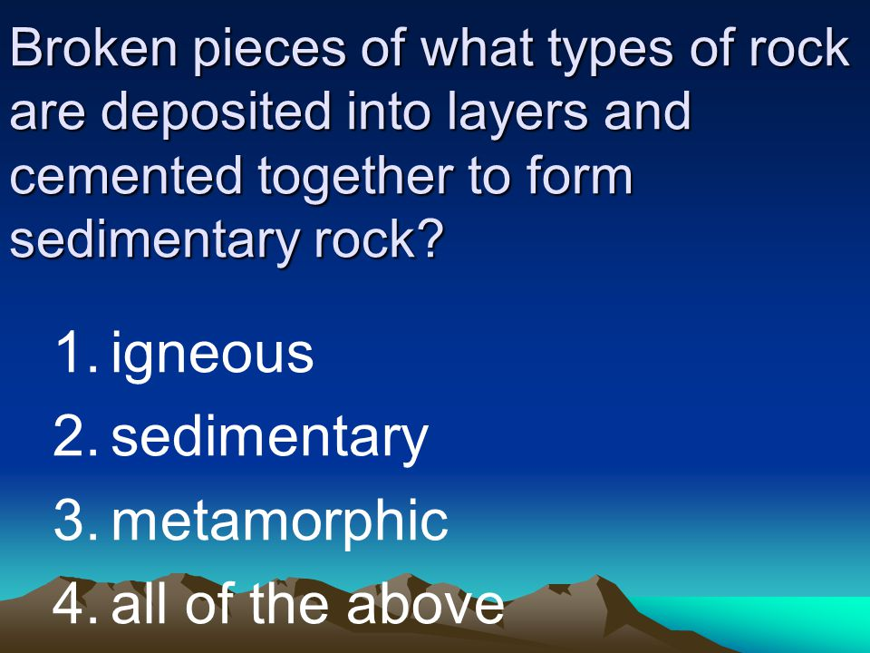 igneous sedimentary metamorphic all of the above