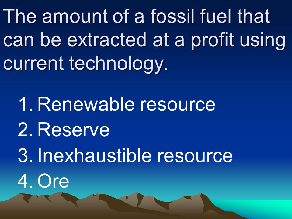 The amount of a fossil fuel that can be extracted at a profit using current technology.