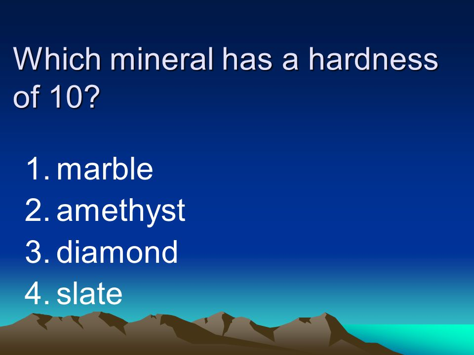 Which mineral has a hardness of 10