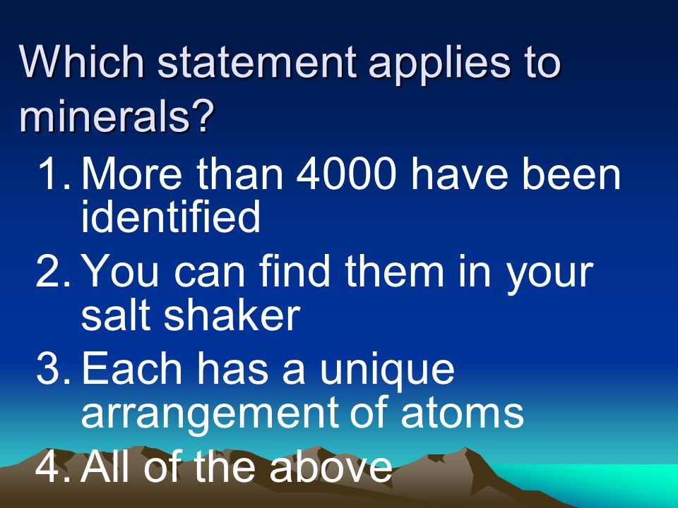 Which statement applies to minerals