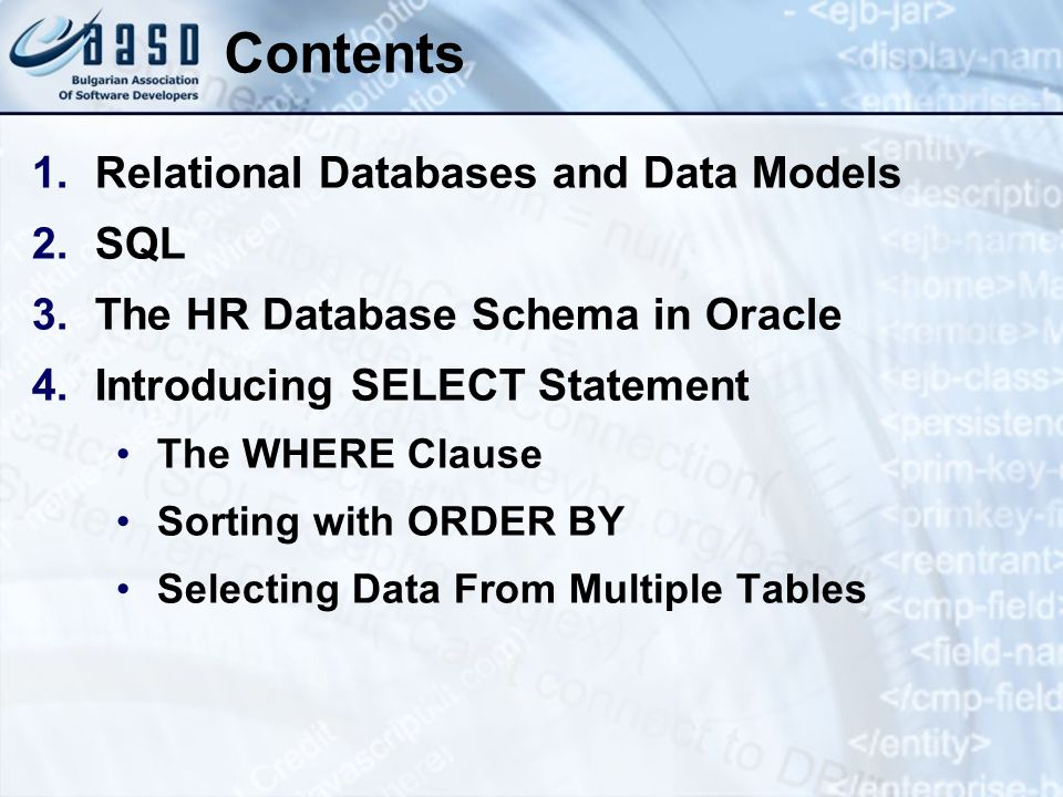 Contents Relational Databases and Data Models SQL