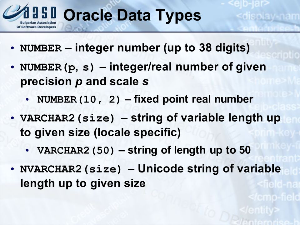 Oracle Data Types NUMBER – integer number (up to 38 digits)