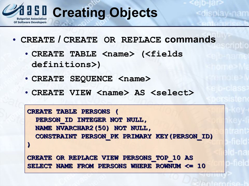 Creating Objects CREATE / CREATE OR REPLACE commands